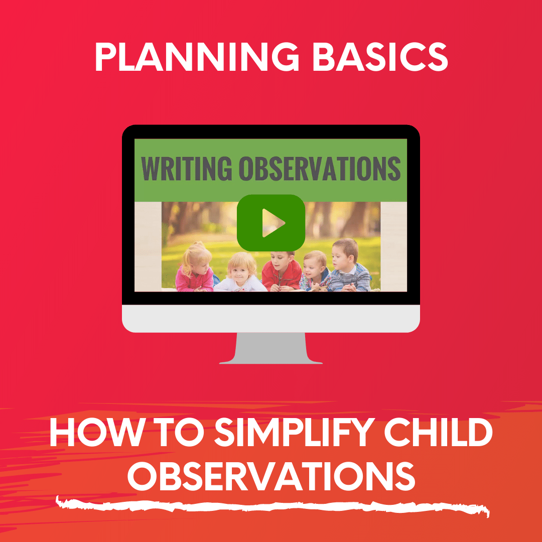 HOW TO SIMPLIFY CHILD OBSERVATIONS